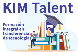 KIM Talent : Formación integral en transferencia de tecnologías