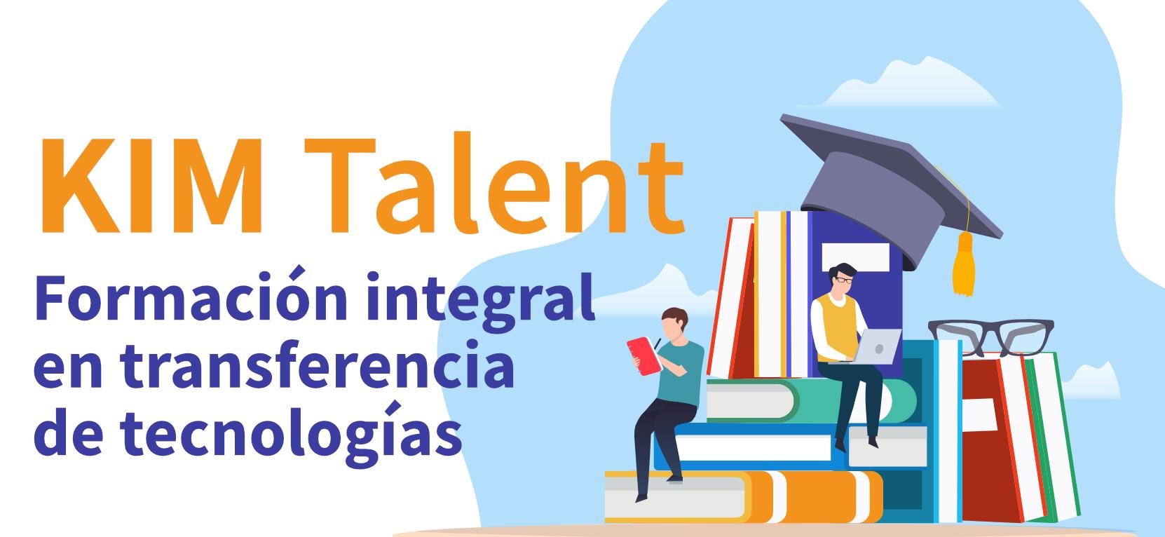 KIM Talent: Formación integral en transferencia de tecnologías