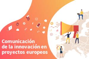 Curso de Comunicación de la innovación en Proyectos Europeos