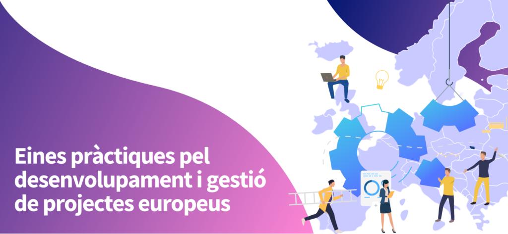 Eines pràctiques pel desenvolupament i gestió de projectes europeus