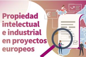 Propiedad intelectual e industrial en proyectos europeos