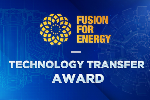 Fusion For Energy - Technology Transfer Award