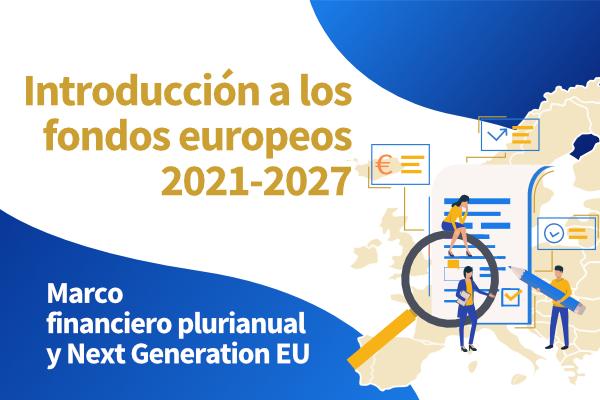 Introducción a los fondos europeos 2021-2027