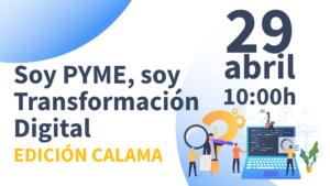 Soy PYME, soy Transformación Digital - Edición Calama