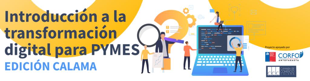 Introducción a la Transformación digital para PYMES | Edición Calama